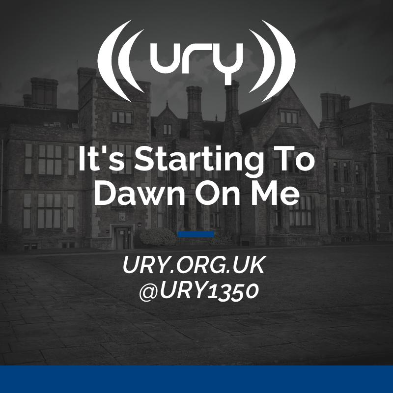 URY Breakfast: It's Starting To Dawn On Me logo.