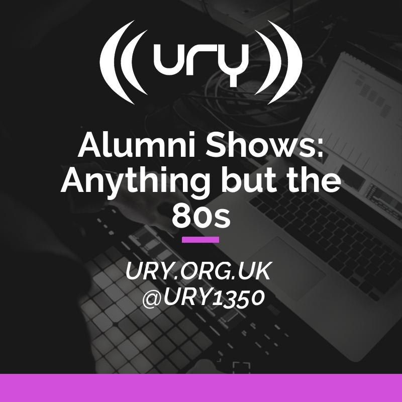 Alumni Shows: Anything but the 80s logo.