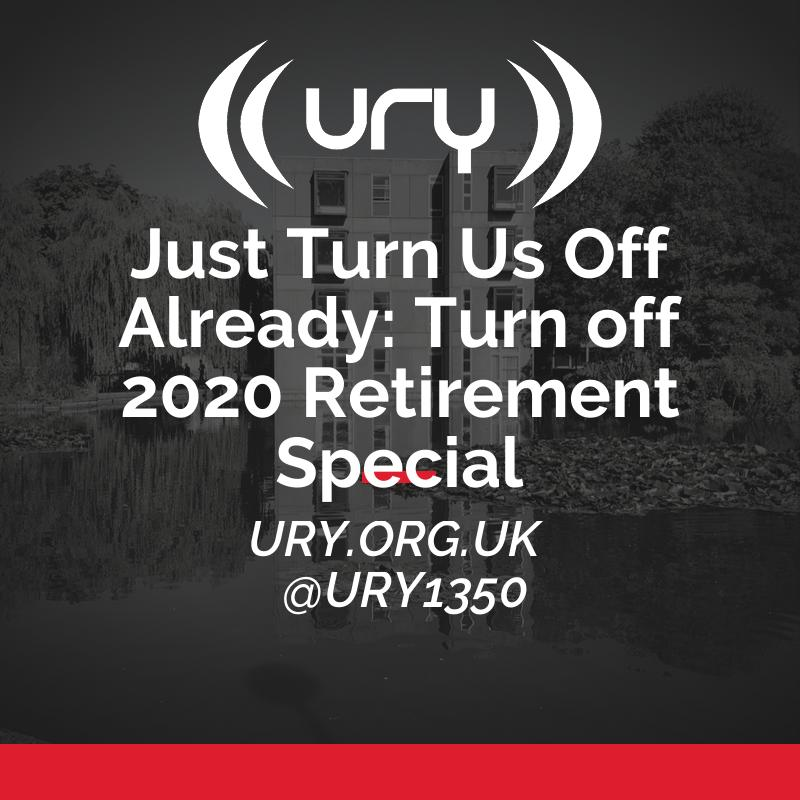 Just Turn Us Off Already: Turn Off 2020 Retirement Special logo.