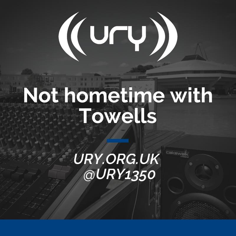Not hometime with Towells logo.