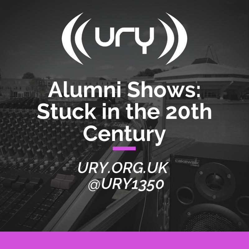 Alumni Shows: Stuck in the 20th Century Logo
