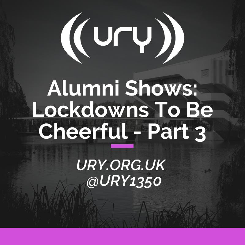 Alumni Shows: Lockdowns To Be Cheerful - Part 3 logo.