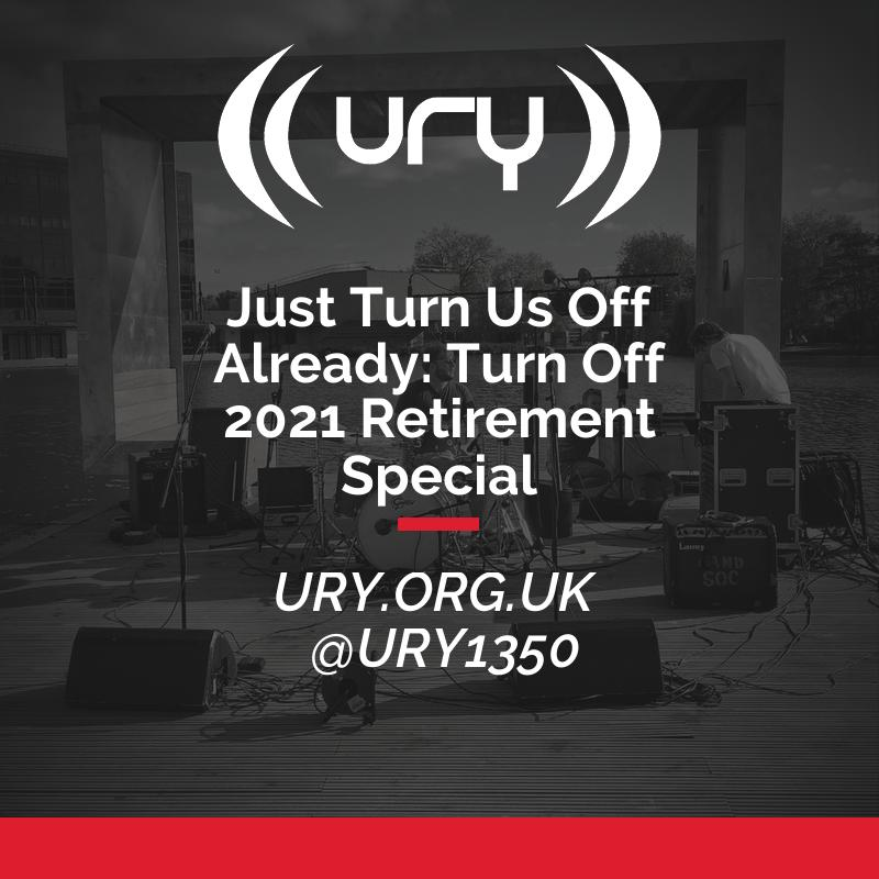 Just Turn Us Off Already: Turn Off 2021 Retirement Special logo.